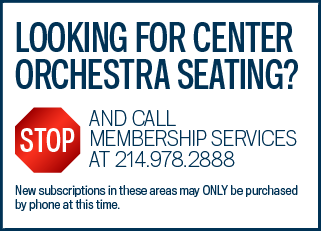 Call Membership Services for Orchestra Seating