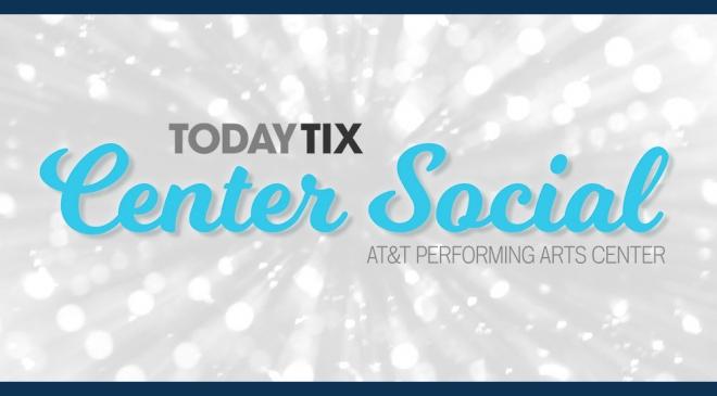 Today Tix Center Social