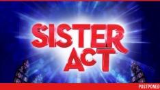 Sister_Act_Postponed.jpg